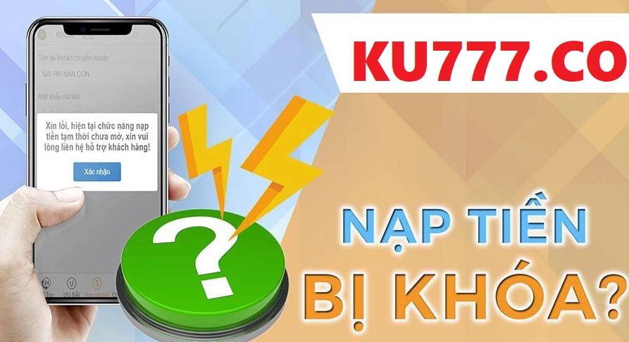 Hướng dẫn mở khóa nạp tiền KU777 đơn giản sau 3 bước