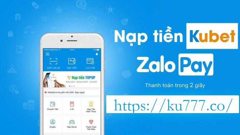 Hướng dẫn nạp tiền KUBET bằng ZaloPay chi tiết từ A tới Z